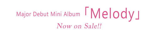 Major Debut Mini Album「Melody」